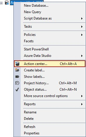 The Action center command, in right-click context menu of Object Explorer