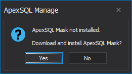Message from ApexSQL Manage notifying that ApexSQL Mask is not installed